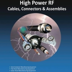 High Power Coaxial Cable, Connectors & Assemblies